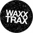 WAXX TRAX
