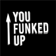 You Funked Up