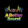 A Better Sound Music