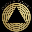 Items & Things