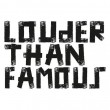 Louder Than Famous
