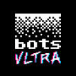 Bots Ultra