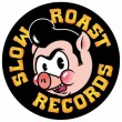 Slow Roast Records