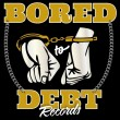 Bored To Debt Records