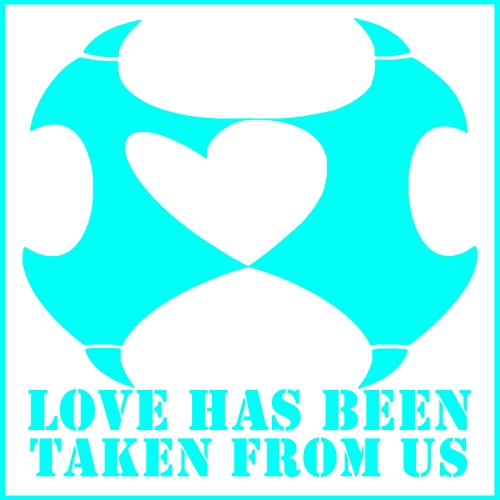 Love Has Been Taken from Us logotype